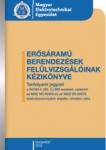 Erősáramú berendezések felülvizsgálóinak kézikönyve 2019